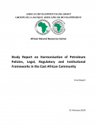 Study Report on Harmonisation of Petroleum Policies, Legal, Regulatory and Institutional Frameworks in the East African Community